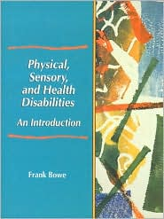 Physical, Sensory, and Health Disabilities : An Introduction