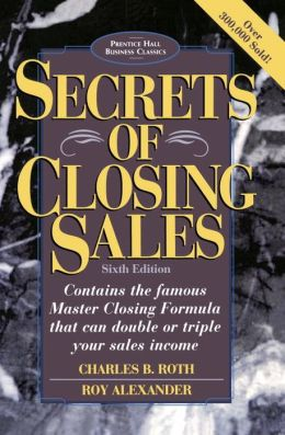 Secrets of Closing Sales: 6th Edition