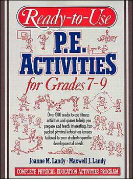Ready to Use Physical Education Activities for Grades 7-9: Complete Physical Education Activities Program