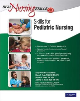 Real Nursing Skills 2.0: Pediatric Nursing Skills