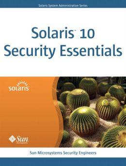 Solaris 10 Security Essentials (Solaris System Administration Series)