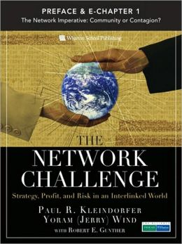 Network Challenge (Preface & Chapter 1), The: The Network Imperative: Community or Contagion?