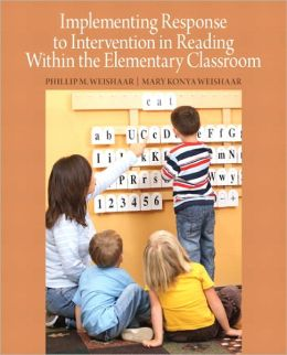 Implementing Response to Intervention in Reading Within the Elementary Classroom