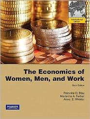 The Economics of Women, Men, and Work. Francine D. Blau, Marianne A. Ferber, Anne E. Winkler