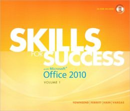 Skills for Success with Microsoft Office 2010, Volume 1
