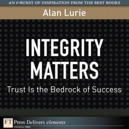 Integrity Matters: Trust Is the Bedrock of Success