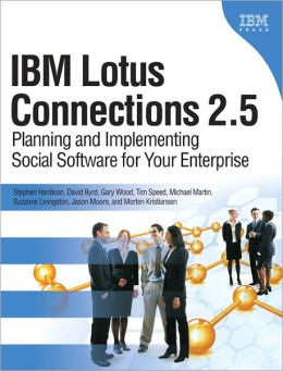 IBM Lotus Connections 2.5: Planning and Implementing Social Software for Your Enterprise, e-Pub