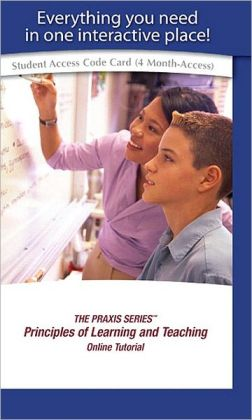 Access Code Card for THE PRAXIS SERIES Principles of Learning and Teaching Online Self-Study Tutorial (standalone)