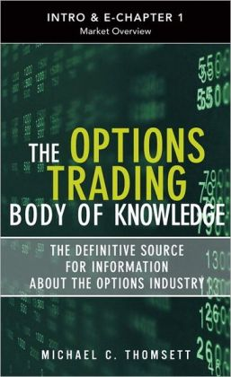 Option Trading Body of Knowledge (Introduction & Chapter 1), The: Market Overview