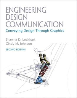 Engineering Design Communications: Conveying Design Through Graphics