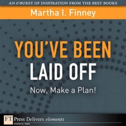 You've Been Laid Off: Now, Make a Plan!
