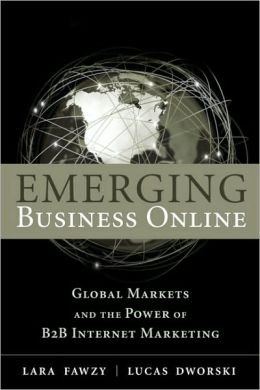 Emerging Business Online: Global Markets and the Power of B2B Internet Marketing