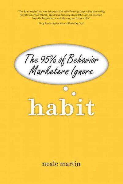 Habit: The 95% of Behavior Marketers Ignore