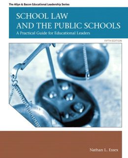 School Law and the Public Schools: A Practical Guide for Educational Leaders