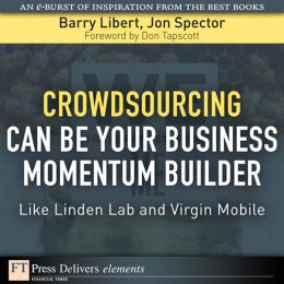 Crowdsourcing Can Be Your Business Momentum Builder: Like Linden Lab and Virgin Mobile