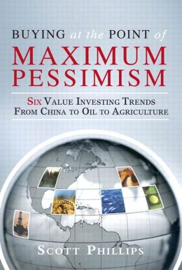 Buying at the Point of Maximum Pessimism: Six Value Investing Trends from China to Oil to Agriculture
