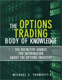 The Options Trading Body of Knowledge: The Definitive Source for Information About the Options Industry