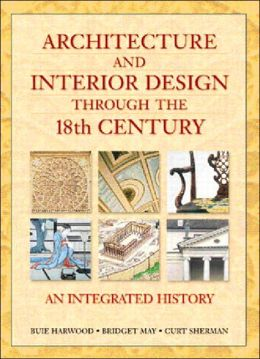 Architecture and Interior Design Through the 18th Century: An Integrated History