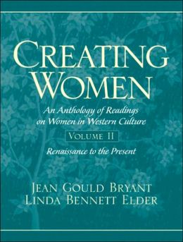 Creating Women: An Interdisciplinary Anthology of Readings on Women in Western Culture, Volume II
