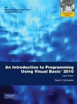 An Introduction to Programming Using Visual Basic 2010. David I. Schneider
