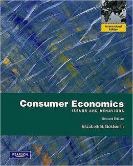 Consumer Economics: Issues and Behaviors. Elizabeth B. Goldsmith