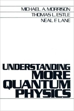 Understanding More Quantum Physics