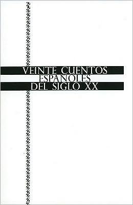 Veinte Cuentos Espanoles Del Siglo