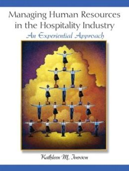 Managing Humans Resources in the Hospitality Industry: An Experiential Approach