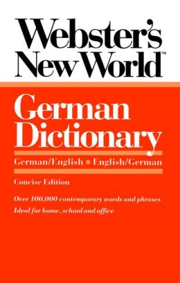 Webster's New World German Dictionary: German/English English/German