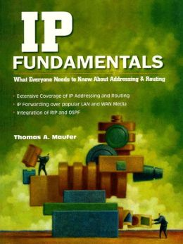 IP Fundamentals : What Everyone Needs to Know About Addressing and Routing