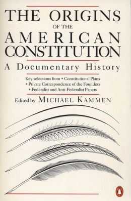The Origins of the American Constitution: A Documentary History