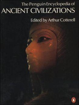 The Penguin Encyclopedia of Ancient Civilizations