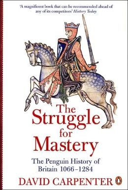 The Struggle for Mastery in Britain, 1066-1284 (Penguin History of Britain Series)