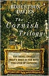 The Cornish Triliogy: The Rebel Angels, What's Bred in the Bone, The Lyre of Orpheus