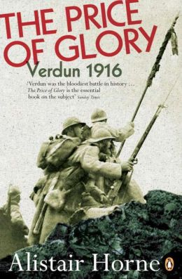 The Price of Glory: Verdun 1916; Revised Edition