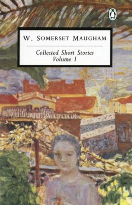 Maugham: Collected Short Stories: Volume 1