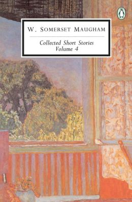 Maugham: Collected Short Stories: Volume 4