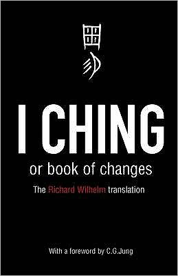The I Ching: Or Book of Changes