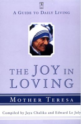 The Joy in Loving: A Guide to Daily Living