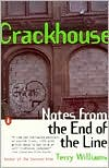 Crackhouse: Notes from the End of the Line