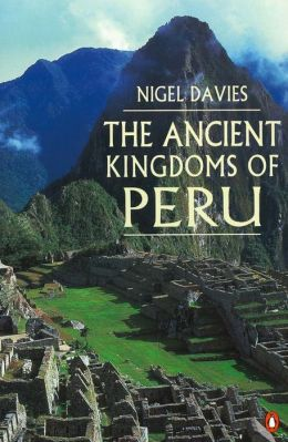 The Ancient Kingdoms of Peru