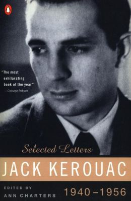 Jack Kerouac: Selected Letters, 1940-1956