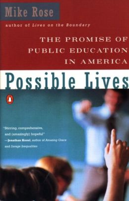 Possible Lives: The Promise of Public Education in America