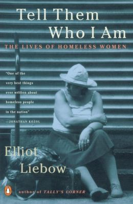 Tell Them Who I Am: The Lives of Homeless Women