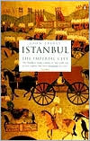 Istanbul: The Imperial City