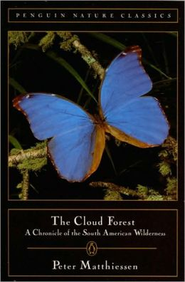 The Cloud Forest: A Chronicle of the South American Wilderness