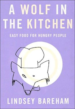 Wolf in the Kitchen: Easy Food for Hungry People