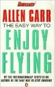 Allen Carr's Easy Way to Enjoy Flying