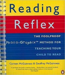 Reading Reflex: The Foolproof Method for Teaching Your Child to Read