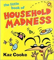 The Little Book Of Household Madness
